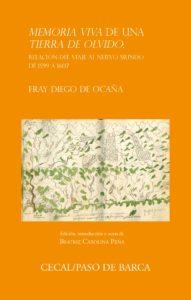 """""""Memoria viva de una tierra de olvido"""": Relación del viaje al Nuevo Mundo de 1599 a 1607. FRAY DIEGO DE OCAÑA  (Historia y literatura)."""