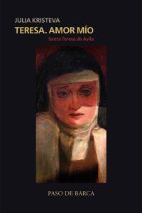 """Teresa, Amor Mío"" Santa Teresa de Ávila."
