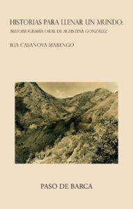 Historias para llenar un mundo. Autobiografía oral de Agustina González.
