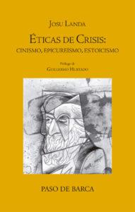 """Éticas de crisis"": Cinismo, epicureísmo, estoicismo (ensayo)"