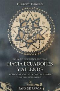 Michaux y su Journal de Voyage. Hacia Ecuadores y Allende.