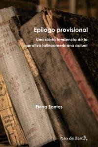 Epílogo provisional.  Una cierta tendencia de la narrativa latinoamericana actual