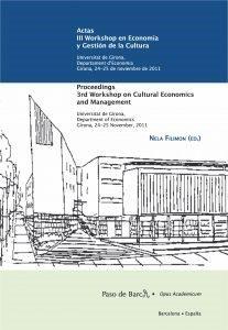 Actas III Workshop en Economía y gestión de Cultura. Universitat de Girona, España, 24-25 de noviembre 2011.
